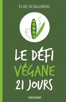 Le défi végane 21 jours - Ma liste de ressources sur le végétalisme
