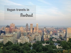 Vegan Travels in Montreal - Valises & Gourmandises
