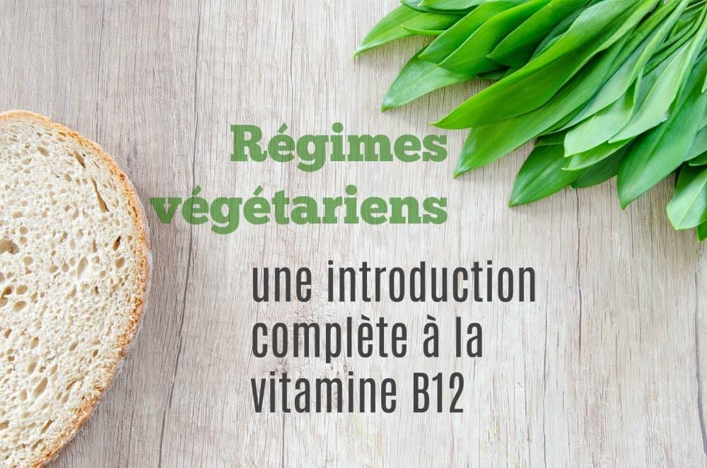 Voici tout ce que vous devez savoir sur la vitamine B12